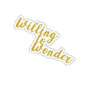 Willing To Wonder