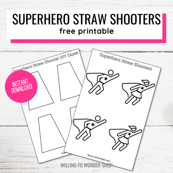 Text: Superhero Straw Shooters free printable. Picture: 2 free printables, one with cape outlines one with superhero outlines. Badge: Instant Download