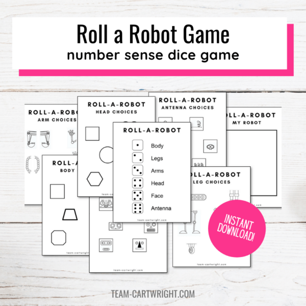 Text: Roll a Robot Game number sense dice game Picture: Collection of the 8 printable pages to play this game. Badge: Instant Download